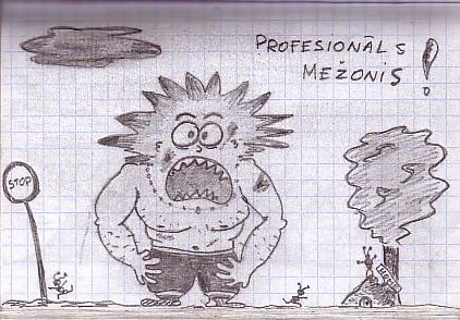 Profesionāls mežonis!