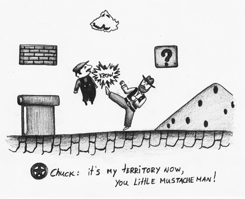 Chuck: It's my territory now, you little mustache man! (Chuck vs. Mario)