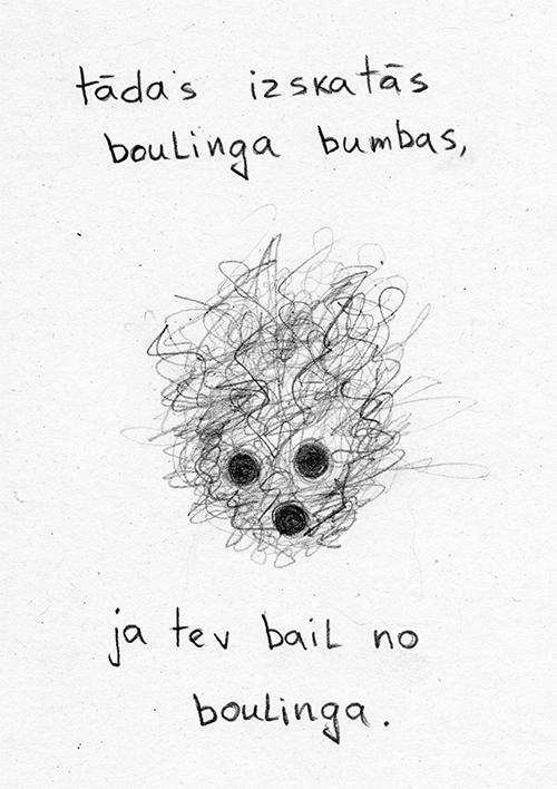 tādas izskatās boulinga bumbas, ja tev bail no boulinga